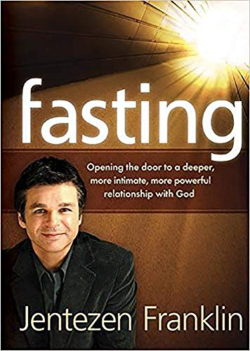 9781621366195: Fasting: Opening the Door to a Deeper, More Intimate, More Powerful Relationship With God
