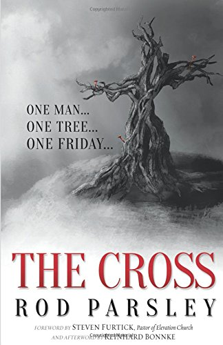 The Cross: One Man. One Tree. One Friday.: Rod Parsley
