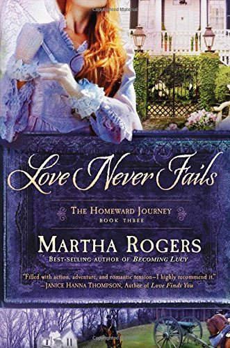 Love Never Fails (The Homeward Journey): Rogers, Martha