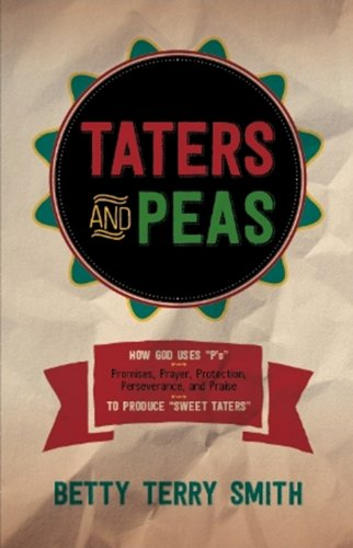 Taters and Peas: Smith, Betty Terry