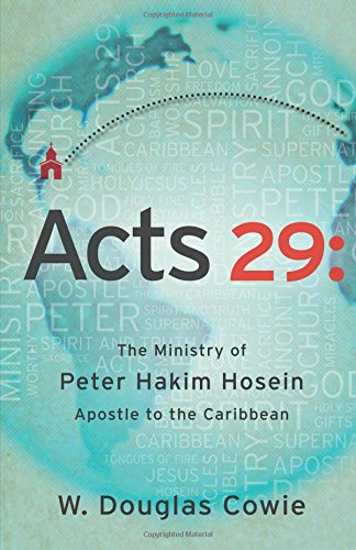 9781621367604: Acts 29: The Ministry of Peter Hakim Hosein, Apostle to the Caribbean