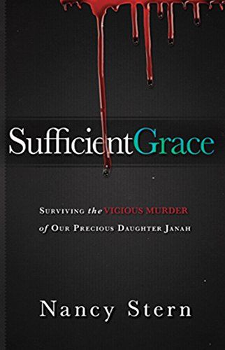 Sufficient Grace: Surviving the Vicious Murder of Our Precious Daughter Janah: Stern, Nancy