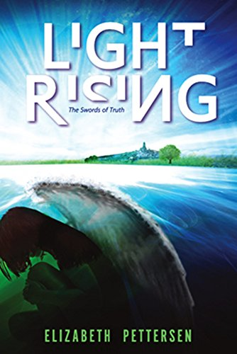 Light Rising: The Swords of Truth: Pettersen, Elizabeth