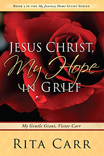 Jesus Christ, My Hope in Grief: My Gentle Giant, Victor Carr (My Journey Home Study Series): Carr, ...