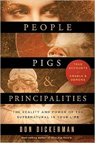 9781621368458: Cerdos, Personas y Principados: La Realidad y El Poder de Lo Sobrenatural En Su Vida