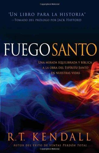 9781621368762: Fuego santo: Una mirada equilibrada bíblica y la obra del Espíritu Santo en nuestras vidas (Spanish Edition)