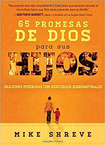 9781621369059: 65 promesas de Dios para sus hijos: Oraciones poderosas con resultados sobrenaturales (Spanish Edition)