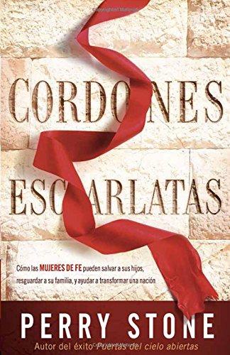 9781621369295: Cordones escarlatas: Cómo las mujeres de fe pueden salvar a sus hijos, resguardar a su familia, y ayudar a transformar una nación (Spanish Edition)