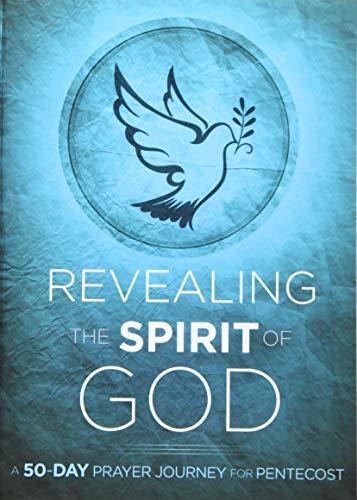 9781621369912: Revealing the Spirit of God: A 50-Day Prayer Journey for Pentecost