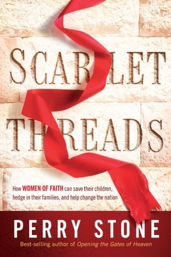9781621369981: Scarlet Threads: How Women of Faith Can Save Their Children, Hedge in Their Families, and Help Change the Nation