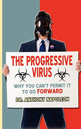 9781621371373: The Progressive Virus: Why You Can't Permit it to Go Forward