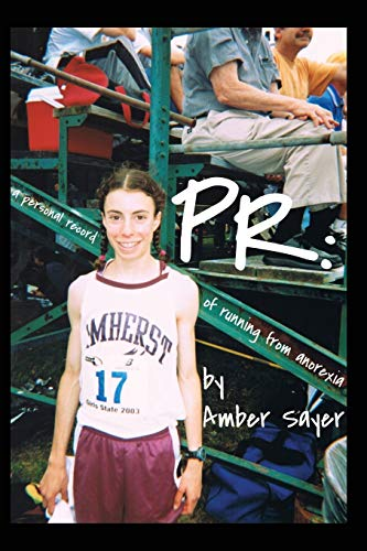 9781621372431: PR: A Personal Record of Running from Anorexia
