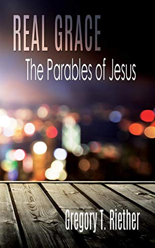 9781621374084: Real Grace: The Parables of Jesus