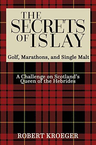 9781621376330: The Secrets of Islay - Golf, Marathons and Single Malt