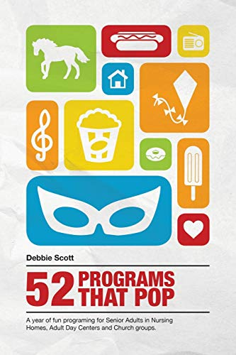 9781621376941: 52 Programs That Pop: A year of fun programming for senior adults in nursing homes, adult daycare, and church groups,