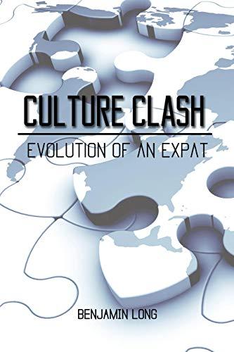9781621377634: Culture Clash: Evolution of An Expat