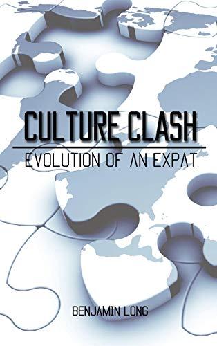 9781621377962: Culture Clash: Evolution of An Expat