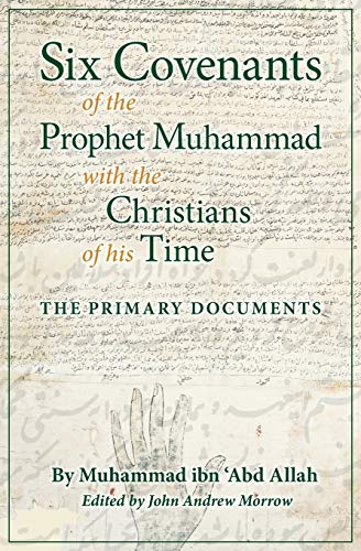 9781621380023: Six Covenants of the Prophet Muhammad with the Christians of His Time: The Primary Documents