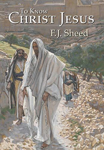 9781621380146: To Know Christ Jesus