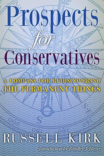 9781621380504: Prospects for Conservatives: A Compass for Rediscovering the Permanent Things