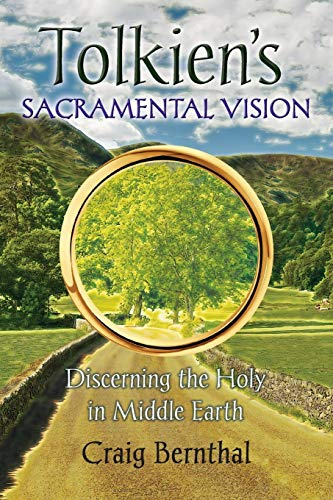 9781621380535: Tolkien's Sacramental Vision: Discerning the Holy in Middle Earth