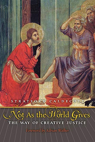 9781621380542: Not As the World Gives: The Way of Creative Justice