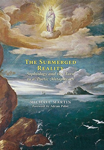 9781621381150: The Submerged Reality: Sophiology and the Turn to a Poetic Metaphysics