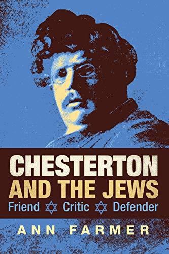 9781621381303: Chesterton and the Jews: Friend, Critic, Defender