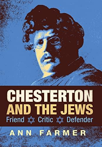 9781621381310: Chesterton and the Jews: Friend, Critic, Defender