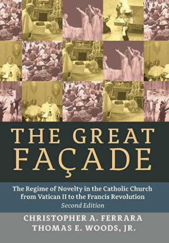 9781621381501: The Great Façade: The Regime of Novelty in the Catholic Church from Vatican II to the Francis Revolu