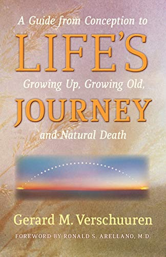 9781621381648: Life's Journey: A Guide from Conception to Growing Up, Growing Old, and Natural Death