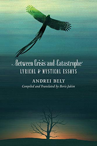 9781621381723: Between Crisis and Catastrophe: Lyrical and Mystical Essays