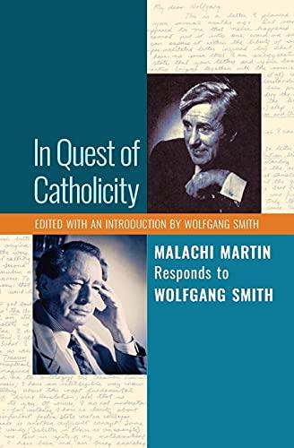 In Quest of Catholicity: Malachi Martin Responds: Malachi Martin, Wolfgang