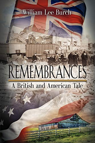 Remembrances: A British and American Tale: Burch, William Lee