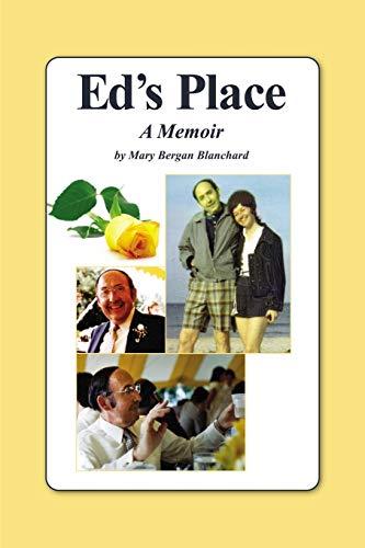 Ed's Place: A Memoir: Blanchard, Mary Bergan