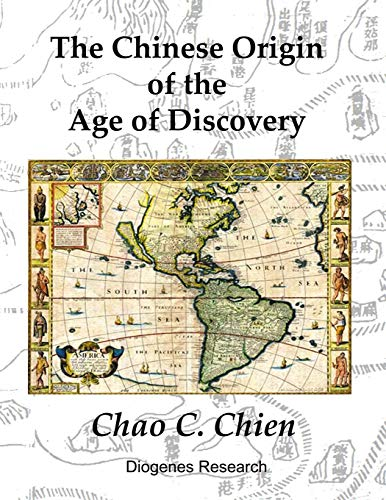 The Chinese Origin of the Age of Discovery: Chien, Chao C.