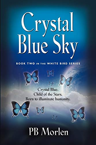 9781621417422: Crystal Blue Sky - Book Two in the White Bird Series