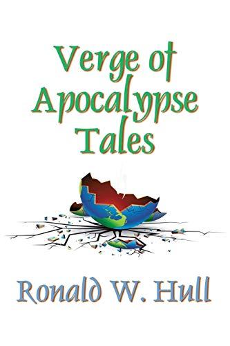 Verge of Apocalypse Tales: Ronald W. Hull