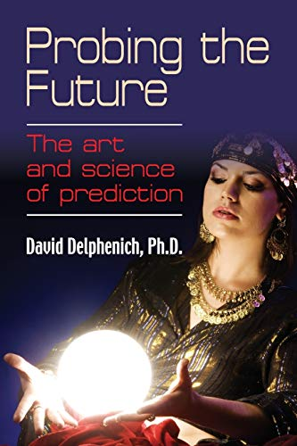 9781621418436: Probing the Future: The Art and Science of Prediction