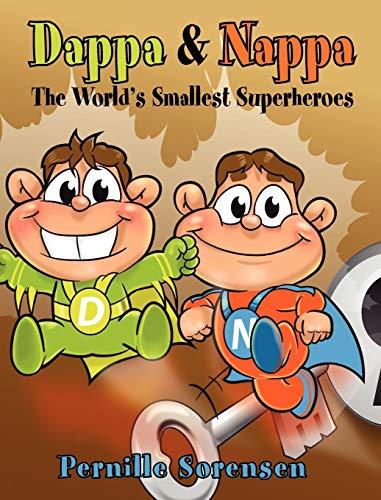 Dappa Nappa: The Worlds Smallest Superheroes: Pernille Sorensen