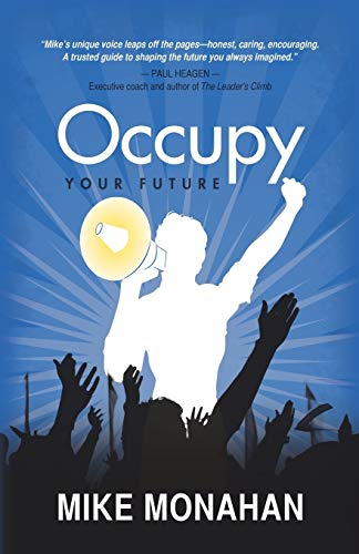 Occupy Your Future: Mike Monahan
