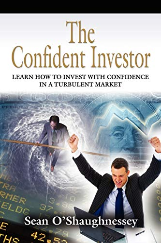 9781621418672: THE CONFIDENT INVESTOR: Learn How To Invest With Confidence In A Turbulent Market