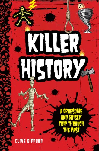 9781621450290: Killer History: A Gruesome and Grisly Trip Through the Past