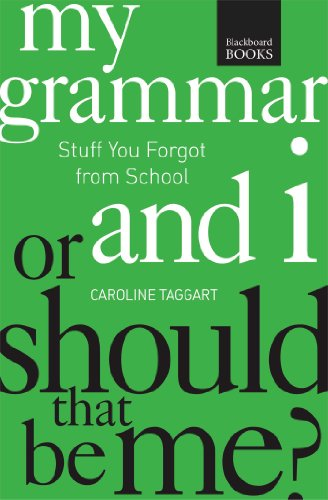 9781621451839: My Grammar and I or Should That Be Me?: How to Speak and Write It Right