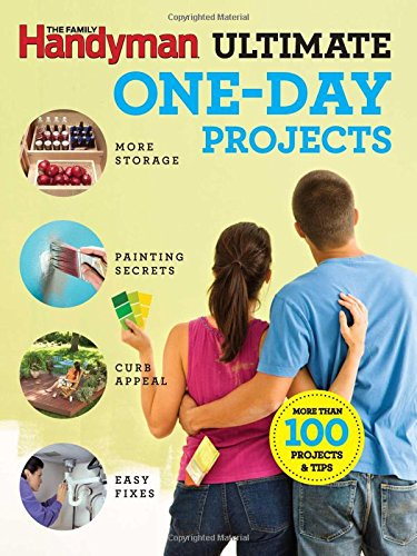 The Family Handyman Ultimate One-Day Projects