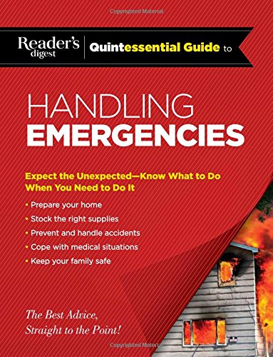 Reader's Digest Quintessential Guide to Handling Emergencies (Rd Quintessential Guides)