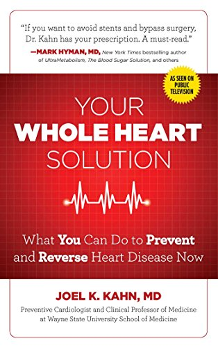 9781621452683: Your Whole Heart Solution: What You Can Do to Prevent and Reverse Heart Disease Now