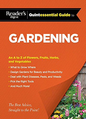 9781621452911: Reader's Digest Quintessential Guide to Gardening: An A to Z of Lawns, Flowers, Shrubs, Fruits, and Vegetables (RD Quintessential Guides)