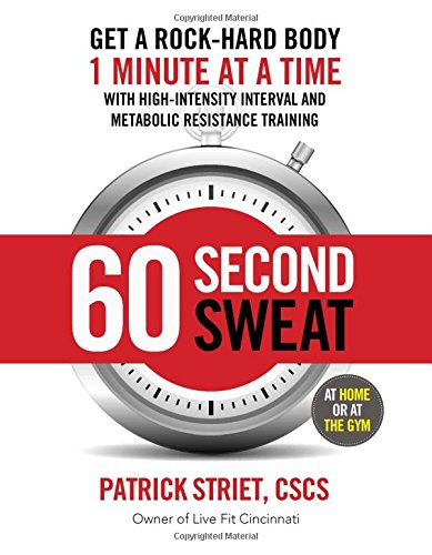 9781621453116: 60-Second Sweat: Get a Rock Hard Body 1 Minute at a Time