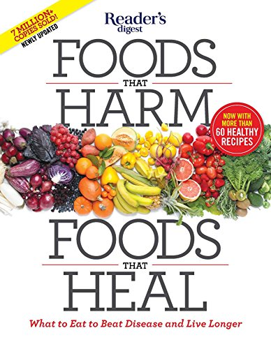 9781621453826: Foods That Harm, Foods That Heal: What to Eat to Beat Disease and Live Longer